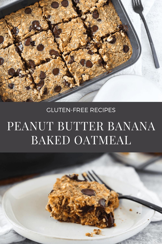 Gluten Free Peanut Butter Banana Baked Oatmeal Recipe